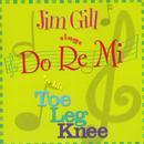 Jim Gill Sings Do Re Mi On His Toe Leg Knee thumbnail