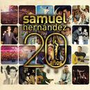 Samuel Hernandez: 20 Anos Exitos thumbnail