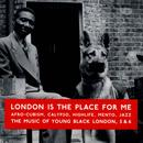 London Is The Place For Me 5: Latin, Jazz, Calypso & Highlife From Young Black London thumbnail