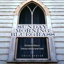 Sunday Morning Bluegrass: Instrumental Bluegrass Featuring Traditional Gospel Hymns thumbnail