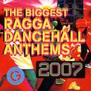 The Biggest Ragga Dancehall Anthems 2007 thumbnail