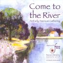 Come To The River: An Early American Gathering thumbnail