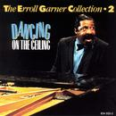The Errol Garner Collection - 2 - Dancing On The Ceiling thumbnail