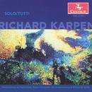 Solo/Tutti: Works By Richard Karpen thumbnail