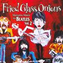 Fried Glass Onions Memphis Meets The Beatles Vol.2 thumbnail