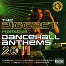 The Biggest Ragga Dancehall Anthems 2011 thumbnail