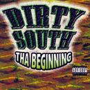 Dirty South: Tha Beginning (Explicit) thumbnail