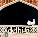 Delhi 6 thumbnail