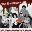 Just Desserts: The Complete Waitresses thumbnail