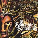 Mr. Something Something thumbnail