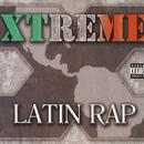 Xtreme: Latin Rap (Explicit) thumbnail