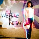 All We Have Is Now thumbnail
