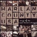 Harlan County USA: Songs Of The Coal Miner's Struggle thumbnail