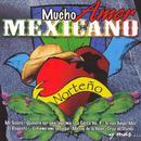 Mucho Amor Mexicano: Norteno thumbnail
