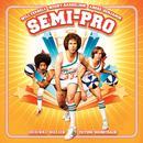 Semi-Pro (Soundtrack) thumbnail
