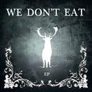 We Don't Eat thumbnail