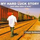 My Hard Luck Story (And Other Tales Of Woe) thumbnail