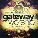 Women Of Faith Presents Gateway Worship A Collection thumbnail