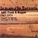 Jamaica To Toronto: Soul Funk And Reggae 1967-1974 thumbnail