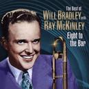 Eight To The Bar: The Best Of Will Bradley With Ray McKinley thumbnail