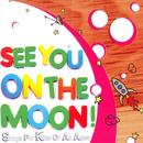 See You On The Moon: Songs For Kids Of All Ages thumbnail