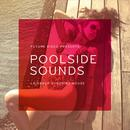 Future Disco Presents: Poolside Sounds thumbnail