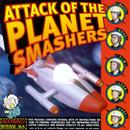 Attack Of The Planet Smashers thumbnail