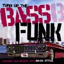 Turn Up The Bass Funk: Classic Old School Hits Bass Style thumbnail