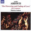 Attilio Ariosti: The Flowering And Fading Of Love (Six Cantatas) thumbnail