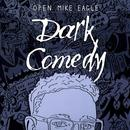 Dark Comedy (Explicit) thumbnail