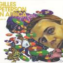 Gilles Peterson In Africa thumbnail