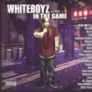 Whiteboyz In The Game Vol. I (Explicit) thumbnail