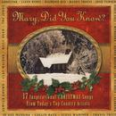 Mary Did You Know?: 17 Inspirational Christmas Songs From Today's Top Country Artists thumbnail