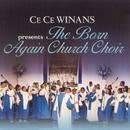 CeCe Winans Presents The Born Again Church Choir (Live) thumbnail