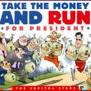 Take The Money And Run For President thumbnail