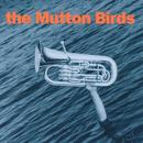 The Mutton Birds thumbnail