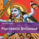 Rough Guide To Psychedelic Bollywood thumbnail