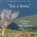 Say A Song: Joe Heaney In The Pacific Northwest thumbnail