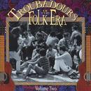 Troubadours Of The Folk Era, Vol 2 thumbnail