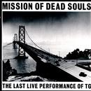 Mission Of Dead Souls: The Last Live Performance Of TG (Live) thumbnail