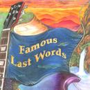 Famous Last Words thumbnail