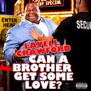 Can A Brother Get Some Love? (Explicit) thumbnail