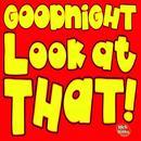 Goodnight Look At That thumbnail