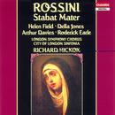 Rossini - Stabat Mater / H. Field · D. Jones · A. Davies · R. Earle · London Sinfonia · R. Hickox thumbnail