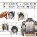 Tucker Jameson And The Hot Mugs thumbnail