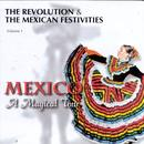 Revolution & The Mexican Festivities Volume 1 (Mexico A Magical Tour) thumbnail