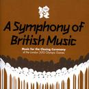 A Symphony Of British Music: Music For The Closing Ceremony Of The London 2012 Olympic Games thumbnail