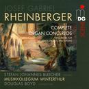 Rheinberger: Complete Organ Concertos thumbnail