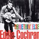 Somethin' Else: The Fine Lookin' Hits Of Eddie Cochran thumbnail