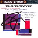 Bartók: Concerto for Orchestra; Music for Strings, Percussion and Celesta; Hungarian Sketches thumbnail